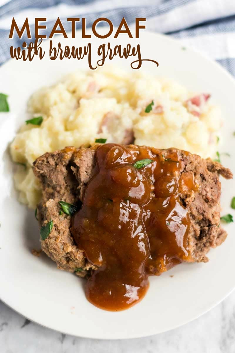Meatloaf With Brown Gravy 187 Persnickety Plates