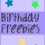 Not Food Friday: Birthday Week Freebies {part 2}