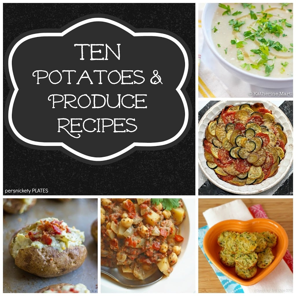 Ten Potatoes & Produce Recipes Roundup