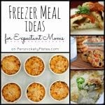 Freezer Meal Ideas for Expectant Moms