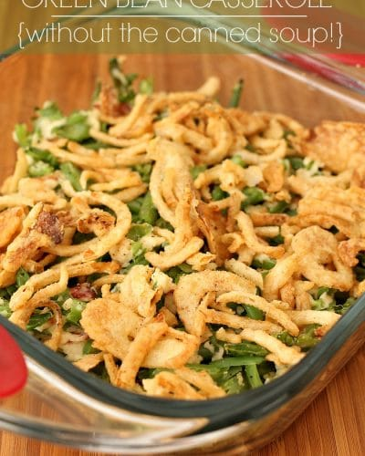 Green Bean Casserole (without the canned soup!) - perfect for the holidays or as a weeknight side dish! | Persnickety Plates