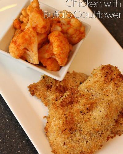 Panko Crusted Chicken with Buffalo Cauliflower | Persnickety Plates