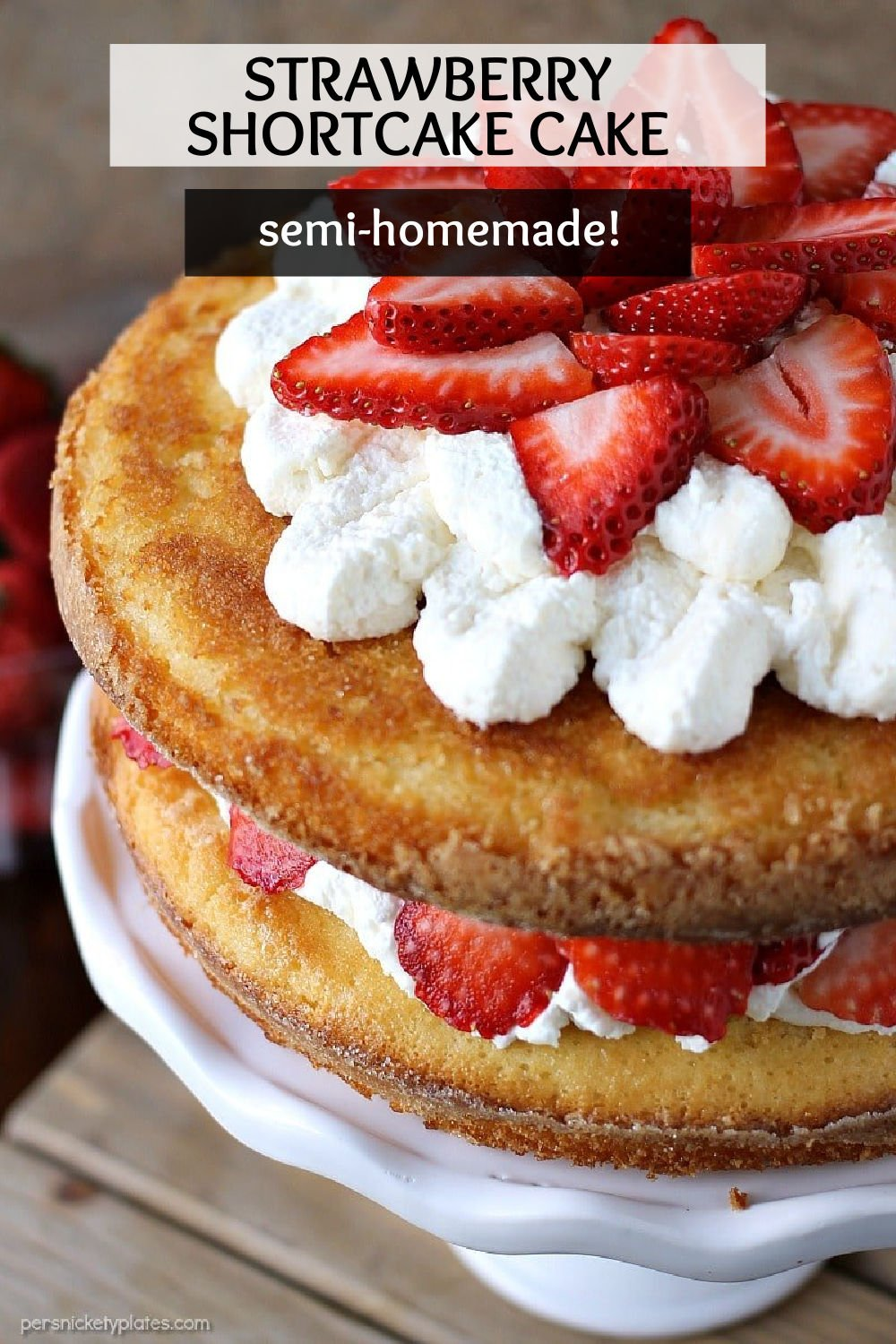 Strawberry Shortcake Cake is a rustic vanilla layer cake filled with a whipped cream cheese frosting and fresh strawberries. Easy, impressive, and SO good!   www.persnicketyplates.com AD