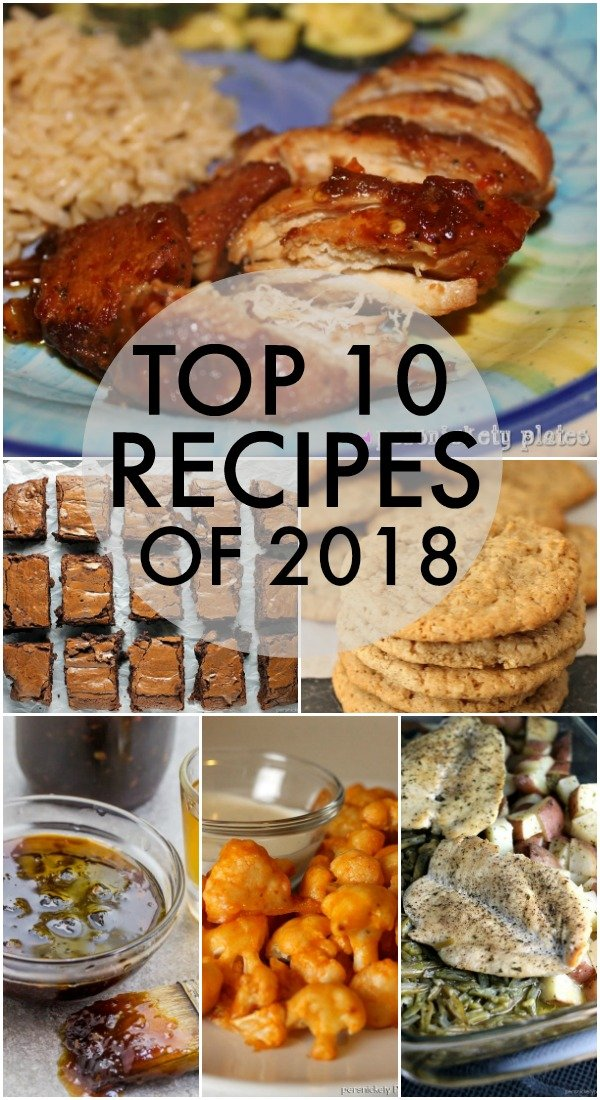 The top 10 recipe posts of 2018 on Persnickety Plates! The most popular, most viewed, YOUR favorite recipes. | www.persnicketyplates.com
